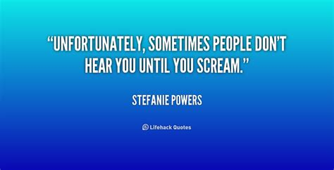 people keep saying they cant hear me android forums at stefanie powers quotes quotesgram