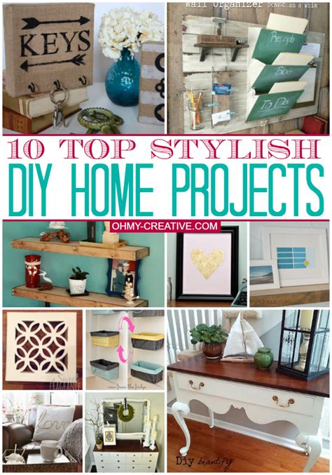 creative diy home projects 10 top stylish diy home projects oh my creative