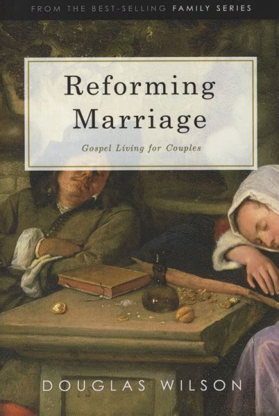 reforming marriage books reforming marriage gospel living for couples by douglas
