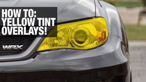 how to tint lights how to tint headlight yellow with vinyl overlays subaru