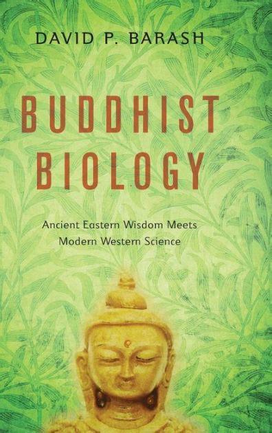 Buddhist Biology Ancient Eastern Wisdom Meets Modern