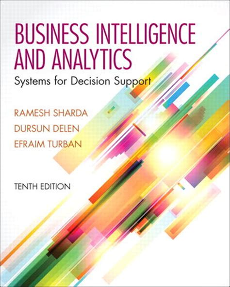 business analytics data analysis decision standalone book business intelligence and analytics 10th global edition