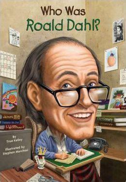 biography roald dahl who was roald dahl by true kelley biography books for