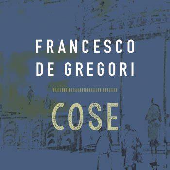 testi de gregori francesco de gregori tutti i testi delle canzoni e le