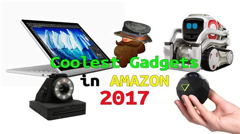 coolest gadgets 2017 cool gadgets 2017 available in amazon youtube