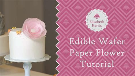 Edible Wafer Paper edible wafer paper flower tutorial cake decorating