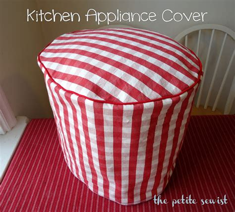 kitchen appliance cover the petite sewist kitchen appliance cover