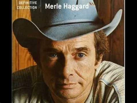 best 25 merle haggard songs ideas on merle