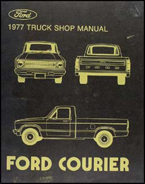 car maintenance manuals 1988 ford courier auto manual 1977 ford courier pickup repair shop manual original