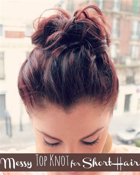 hairstyles for short hair knots messy top knot for short hair messy top knots short