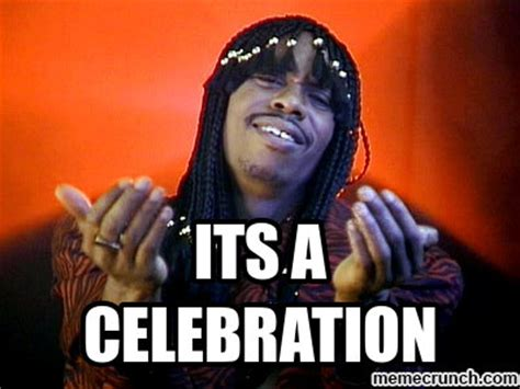Rick James Memes - its a celebration