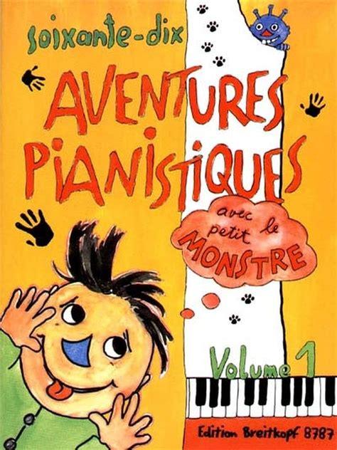 partition 70 aventures pianistiques avec le petit monstre vol 2