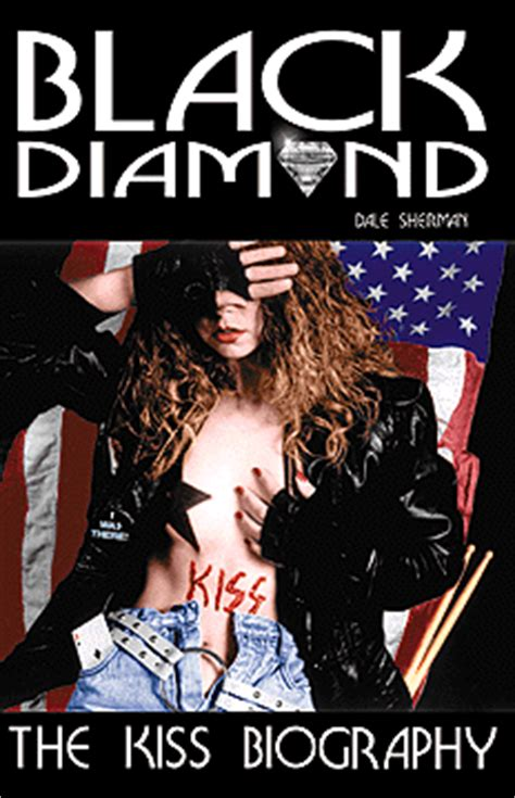 kiss biography book 2 black diamond the unauthorized biography of kiss by
