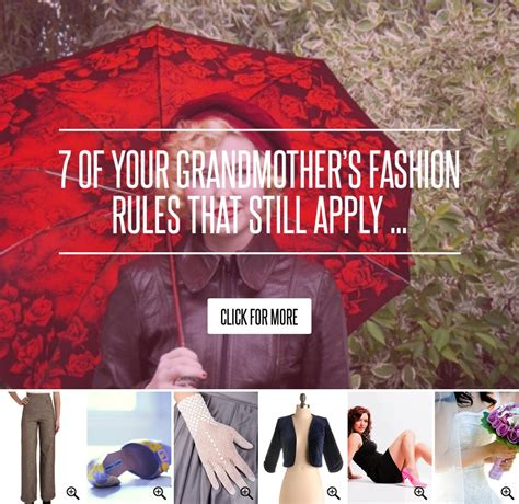 7 Of Your Grandmothers Fashion That Still Apply by 7 Of Your Grandmother S Fashion That Still Apply