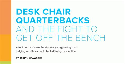 get off the bench desk chair quarterbacks and the fight to get off the bench