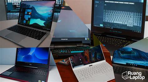 Harga Merk Laptop Terbaik 6 merk laptop terbaik di indonesia 2018 ruanglaptop