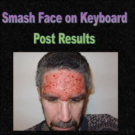 How To Type Memes - image 82320 smash face on keyboard post results