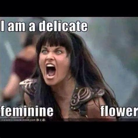 Funny Wife Memes - i am a delicate feminine flower sarcastic meme for wife