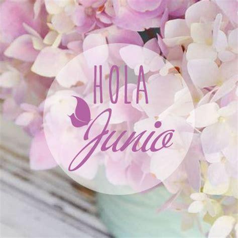 imagenes de hola hola junio xpresita imagenes pinterest