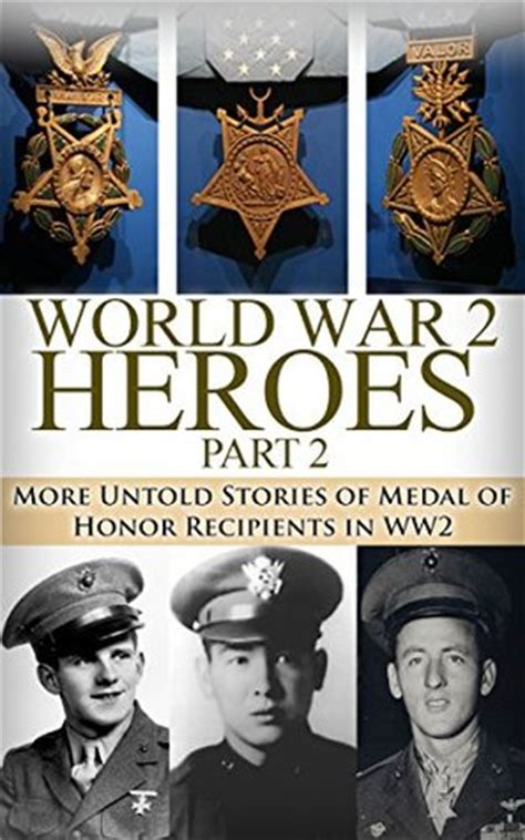 soldiers of honor books world war 2 heroes part 2 more untold stories of medal of