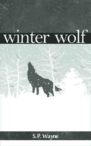 the wolves of winter books winter wolf axton leander 1 by s p wayne reviews