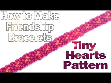 heart pattern friendship bracelet youtube how to make friendship bracelets tiny hearts pattern