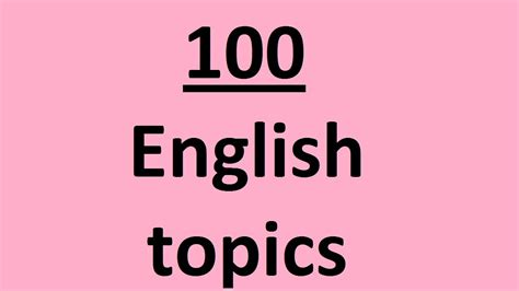 english themes to discuss 100 english topics on different subjects for english