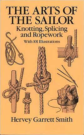Pdf Marlinspike Sailor Hervey Garrett Smith by The Arts Of The Sailor Knotting Splicing And Ropework By