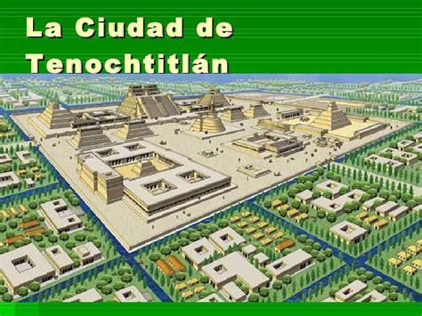 la ciudad y los 1 1 3 1 los aztecas