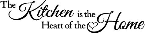 kitchen is the heart of the home kitchen decals kitchen wall quotes heart of the home