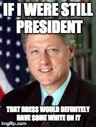 Bill Clinton Meme - bill clinton meme