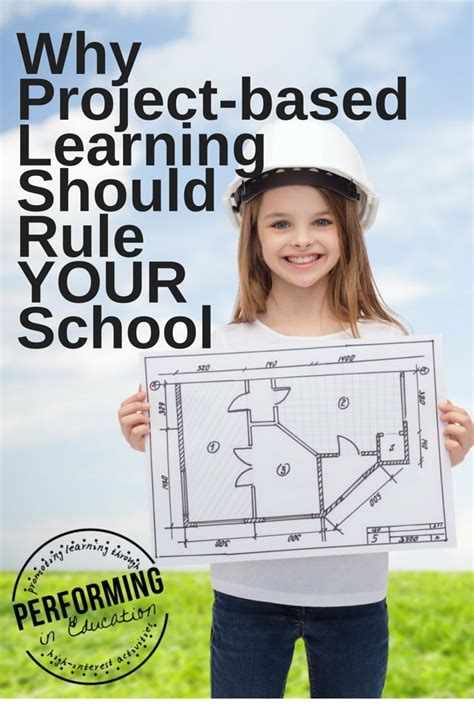 why based learning why project based learning should rule your school