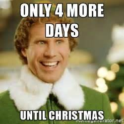 only 4 more days until christmas buddy the elf meme