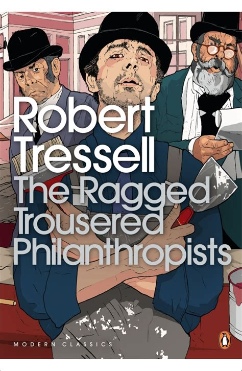 the ragged trousered philanthropists the ragged trousered philanthropists by robert tressell