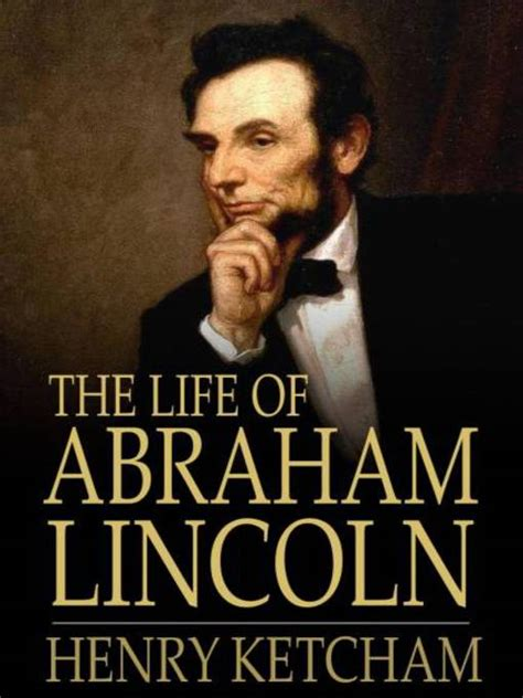 Biography Abraham Lincoln Book | the life of abraham lincoln by henry ketcham waterstones com