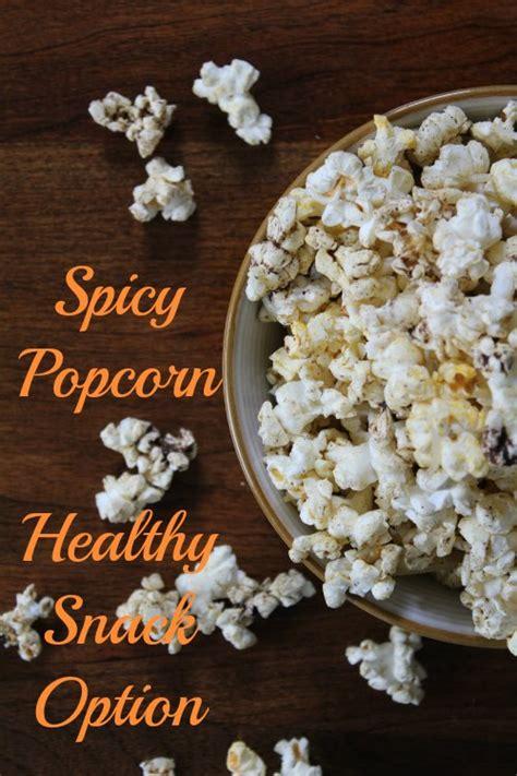 spicy popcorn recipe popcorn recipes healthy snacks
