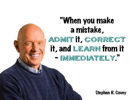 people stephen r covey on pinterest stephen covey quot when you make a mistake admit it correct it and learn