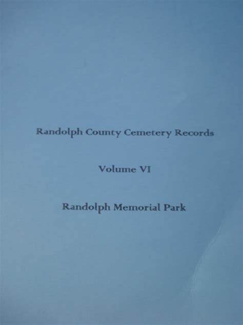 Randolph County Records Randolph County Cemetery Records Volume 6 Randolph Memorial Park