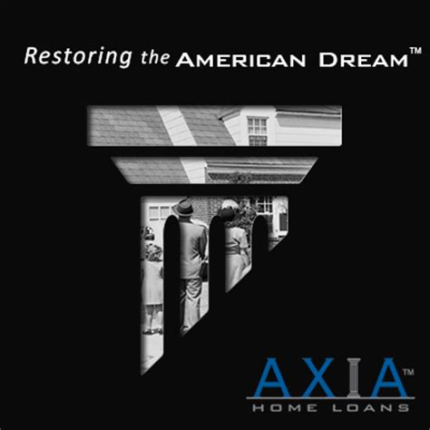 axia home loans restoring the american 174