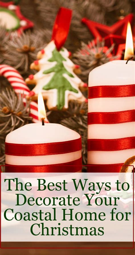 ways to decorate your home for christmas the best ways to decorate your coastal home for christmas