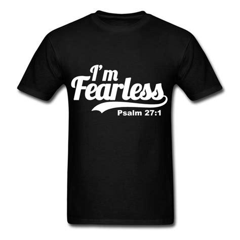 T Shirt Fearless i m fearless psalm 27 1 t shirt spreadshirt