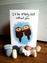 Otterly Lost Without You  Valentine Card I Cant Take The Cuteness Of