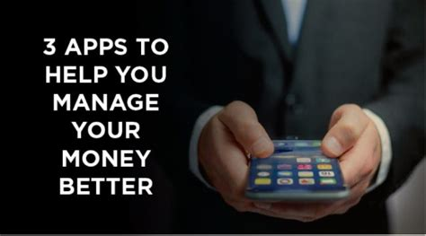 how to manage my money better top 3 apps to help you manage your money better