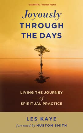 joyously through the days living the journey of spiritual practice ebook les kayin cuke and links