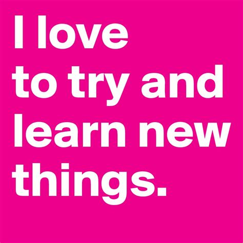 i to try and learn new things post by iraali on boldomatic