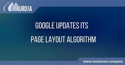 page layout update google google updates its page layout algorithm russian seo blog