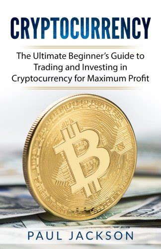 mastering bitcoin the ultimate guide for beginners to understanding bitcoin technology bitcoin investing bitcoin mining and other cryptocurrencies books blockchain technology explained the ultimate beginner s