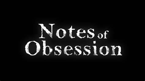 the obsession notes of obsession by creaky stairs