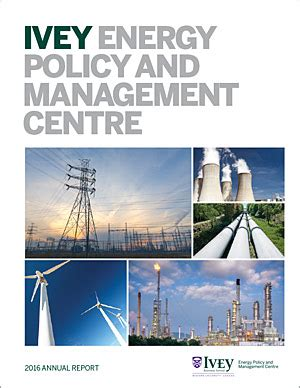 Energy Management Mba Canada by Annual Reports Ivey Energy Policy And Management Centre