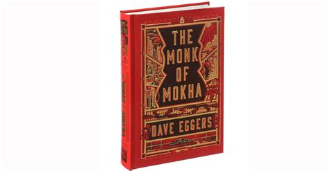 the monk of mokha books the monk of mokha is dave eggers s pg 13 story